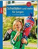 Schultüten und mehr für Jungen: Alles für den Schulanfang (kreativ.kompakt.)