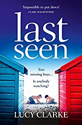 Last Seen: A gripping psychological thriller, full of secrets and twists