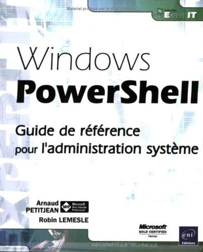 Windows PowerShell - Guide de référence pour l'administration système par Robin LEMESLE