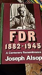 F.D.R. 1882-1945: A Centenary Remembrance