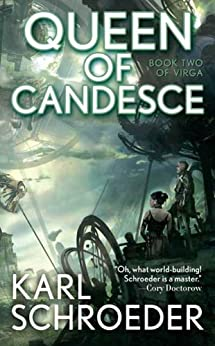 Queen of Candesce: Book Two of Virga by [Schroeder, Karl]