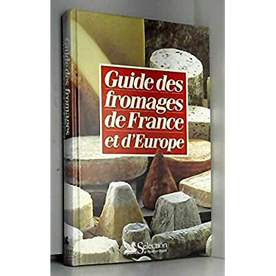 GUIDE FROMAGES DE FRANCE ET D EUROP