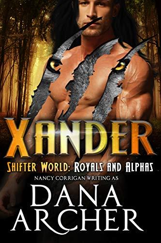 Xander (Shifter World: Royals and Alphas Book 7) (English Edition)