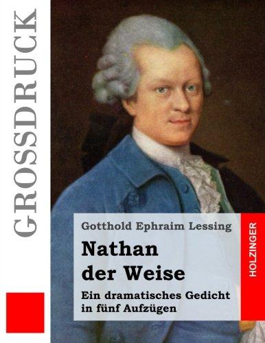 Preisvergleich Produktbild Nathan der Weise (Großdruck): Ein dramatisches Gedicht in fünf Aufzügen
