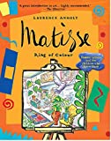 Matisse, King of Colour (Anholt's Artists)