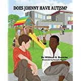 DOES JOHNNY HAVE AUTISM? (English Edition)