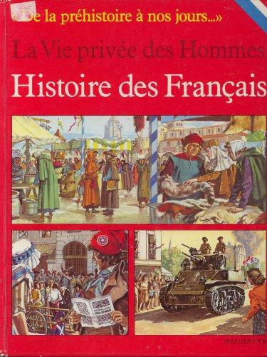 Histoire des Français (La Vie privée des hommes)