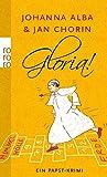Gloria! (Ein Papst-Krimi, Band 2) - Johanna Alba, Jan Chorin