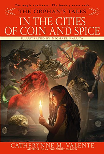 The Orphan's Tales: In the Cities of Coin and Spice par Catherynne Valente