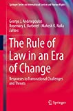 The Rule of Law in an Era of Change: Responses to Transnational Challenges and Threats (Springer Series on International Justice and Human Rights) (English Edition)