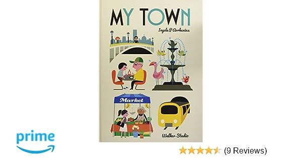 My Town (Walker Studio): Amazon co uk: Ingela P  Arrhenius