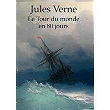 Le Tour du monde en 80 jours (illustré) (French Edition)