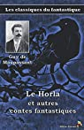 Le Horla et autres contes fantastiques - Guy de Maupassant: Les classiques du fantastique par Maupassant