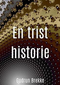 En Trist Historie por Gudrun Brekke