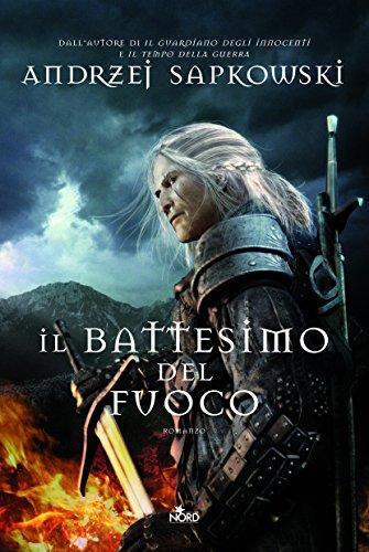 Il battesimo del fuoco: La saga di Geralt di Rivia [vol. 5]: La saga di Geralt di Rivia [vol. 5]