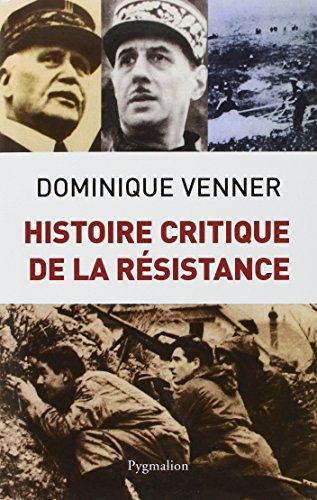Histoire critique de la Résistance par Dominique Venner