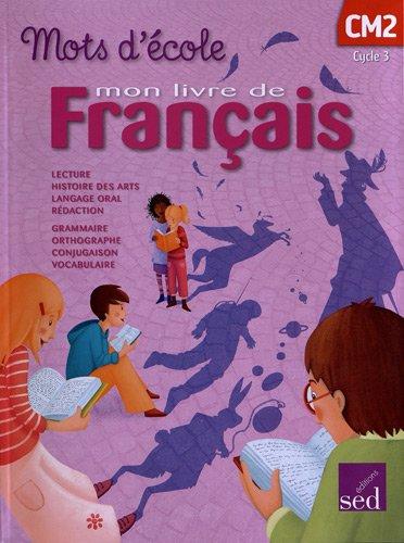 Mon livre de français CM2 Mots d'école
