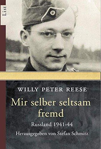 Mir selber seltsam fremd: Russland 1941-44