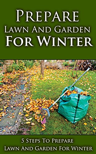 prepare-lawn-and-garden-for-winter-5-steps-to-prepare-lawn-and-garden-for-winter-english-edition