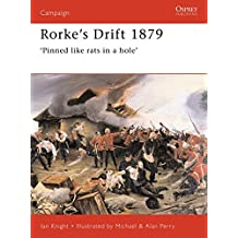Rorke's Drift 1879: 'Pinned like rats in a hole' (Campaign, Band 41)