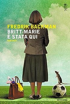 Britt-Marie è stata qui di [Backman, Fredrik]