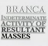 Songtexte von Glenn Branca - Indeterminate Activity of Resultant Masses