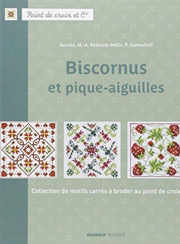 Biscornus et pique-aiguilles : Collection de motifs carrés à broder au point de croix par Aurelle
