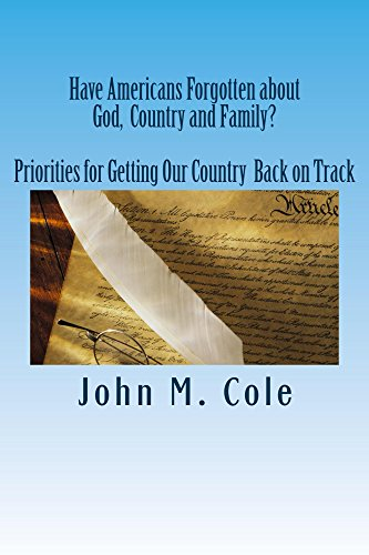 have-americans-forgotten-about-god-country-and-family-priorities-for-getting-our-country-back-on-tra