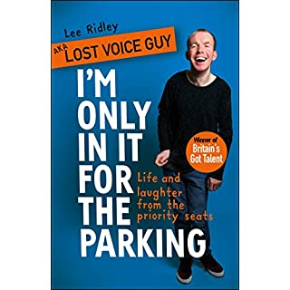 I'm Only In It for the Parking: Life and laughter from the priority seats
