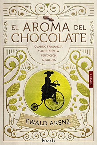 El olor del chocolate (Fondo General - Narrativa) de [Arenz, Ewald]
