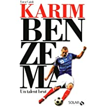 KARIM BENZEMA UN TALENT BRUT
