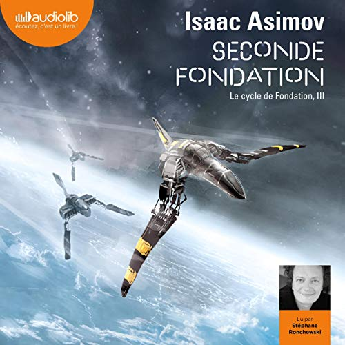 Seconde Fondation: Le Cycle de Fondation 3 par Isaac Asimov