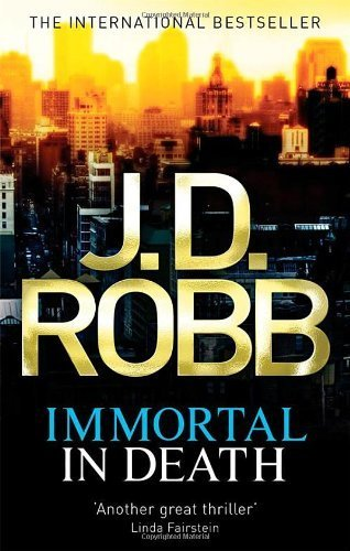 Immortal In Death: 3 by Robb, J. D. (2010) Paperback