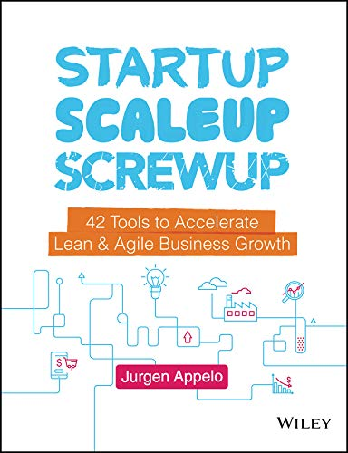 Startup, Scaleup, Screwup: 42 Tools to Accelerate Lean & Agile Business Growth (English Edition)