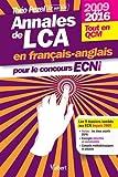 Annales de LCA en français-anglais pour le concours ECNi - 2009 à 2016 - 9 dossiers tout en QCM...