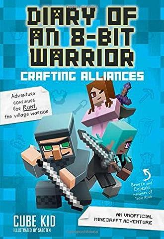 Crafting Alliances: An Unofficial Minecraft Adventure (Diary of an 8-Bit Warrior) - 8 Cube