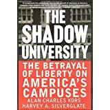 The Shadow University: The Betrayal Of Liberty On America's Campuses by Alan Charles Kors (1999-09-22)