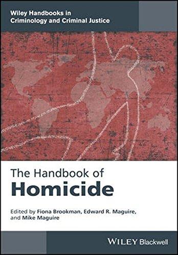 The Handbook of Homicide (Wiley Handbooks in Criminology and Criminal Justice)