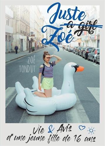 Juste a girl Zoé : Vie et avis d'une jeune fille de 16 ans