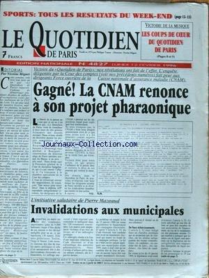 QUOTIDIEN DE PARIS (LE) [No 4827] du 12/02/1996 - INVALIDATIONS AUX MUNICIPALES - PIERRE MAZEAUD - GAGNE - LA CNAM RENONCE A SON PROJET PHARAONIQUE - EDITORIAL DE NICOLAS MIGUET - SPORT - LES RESULTATS - VICTOIRE DE LA MUSIQUE