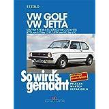 So wird's gemacht, Bd.11, VW Golf 70-112 PS 9/74 bis 8/83 - VW Scirocco 70-110 PS 2/74 bis 4/81 - VW Jetta 70-110 PS 8/79 bis 12/83, Caddy von 9/82 bis 4/92