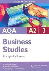 AQA A2 Business Studies Student Unit Guide: Unit 3 Strategies for Success