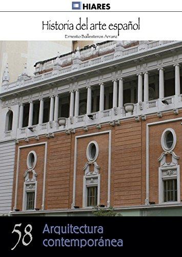 Arquitectura contemporánea (Historia del Arte Español nº 58) por Ernesto Ballesteros Arranz