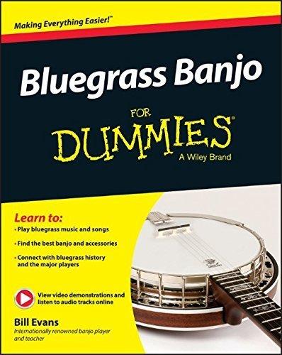 Bluegrass Banjo For Dummies by Bill Evans (2015-05-22)