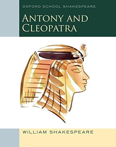 Oxford School Shakespeare: Antony and Cleopatra