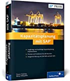 Kapazitätsplanung mit SAP: Manufacturing Resource Planning II mit SAP ERP und SAP SCM (SAP APO) (SAP PRESS)