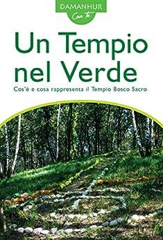 Un Tempio nel Verde: Cos'è e cosa rappresenta il Tempio Bosco Sacro di [Pesco, Stambecco]