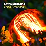 Late Night Tales: Franz Ferdinand [2LP] [VINYL]
