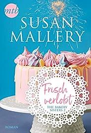 Frisch verlobt (The Bakery Sisters 2)