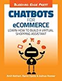 Chatbots for eCommerce: Learn how to build a virtual shopping assistant (English Edition)